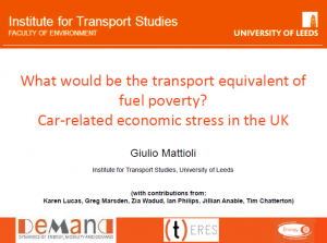 Presentation What would be the transport equivalent of fuel poverty? Giulio Mattioli
