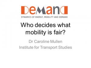 Presentation - Who decides what mobility is fair? Dr Caroline Mullen